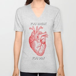 You Break [HEART] You Pay Unisex V-Neck
