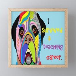 I Survived a Teaching Career Framed Mini Art Print