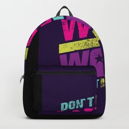 dont wish for work for it Backpack