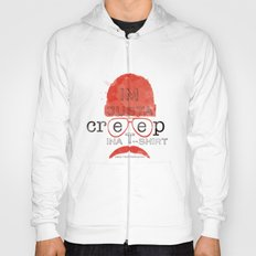 Creep in a T-Shirt Hoody