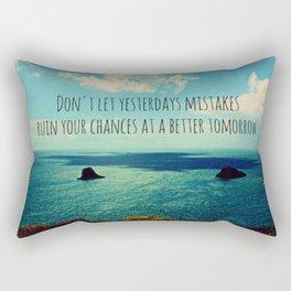 Yesterdays Mistakes Tomorrows Chances Rectangular Pillow