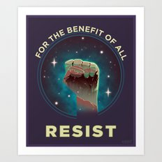 For The Benefit of All, Resist Art Print