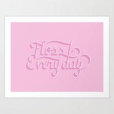 Floss Every Day Art Print