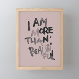 More than beautiful Framed Mini Art Print