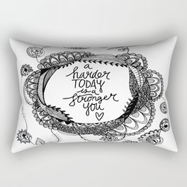 A Harder Today is a Stronger You Rectangular Pillow