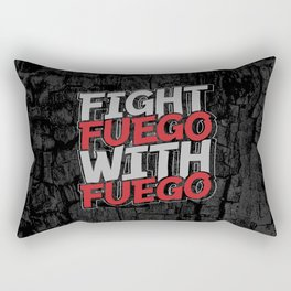Fight Fuego With Fuego Rectangular Pillow
