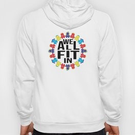 We All Fit In [Autism Awareness] Hoody