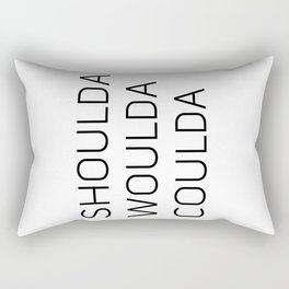 Shoulda Woulda Coulda Rectangular Pillow