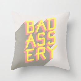 Badassery Throw Pillow