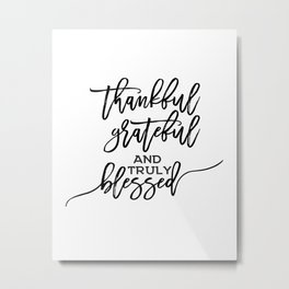 Thanksgiving gift, Thanksgiving artwork, Black & White art Thankful Grateful Blessed HOLIDAZE Metal Print