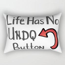 Life Has No Undo Button Rectangular Pillow
