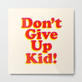 Don't Give Up Kid red yellow pink motivational typography poster bedroom wall home decor Art Print Metal Print