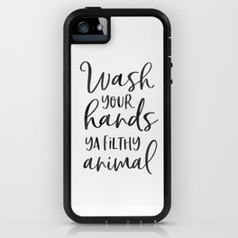 BATHROOM WALL DECOR, Wash Your Hands Ya Filthy Animal,Funny Print,Bathroom Sign,Shower Decor iPhone Case