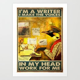 Writer Writer  I Make The Voices In My Head Work For Me Art Print