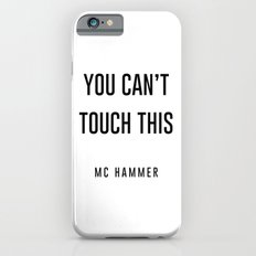 You Can't touch this Slim Case iPhone 6s