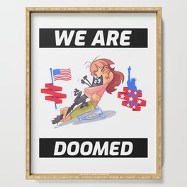 We Are Doomed Serving Tray