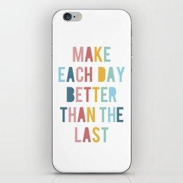 Make Each Day iPhone Skin