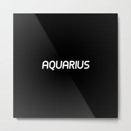 AQUARIUS (BLACK) Metal Print