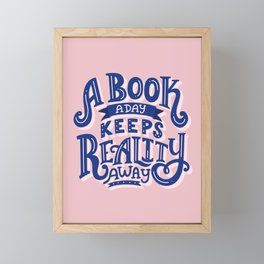 Book A Day Keeps Reality Away Framed Mini Art Print