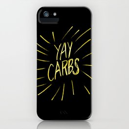 yay carbs iPhone Case