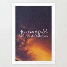 You've never failed Art Print