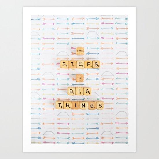 Small Steps to Big Things Art Print