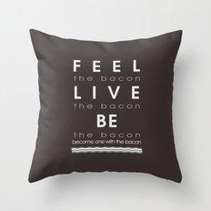 Feel Bacon Throw Pillow