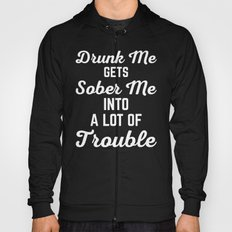 Drunk Me Funny Quote Hoody