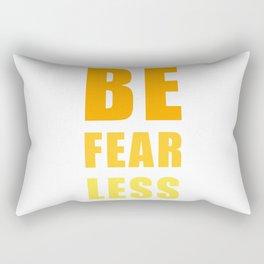Be Fearless Rectangular Pillow