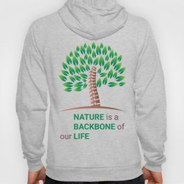 Nature is a backbone of our life Hoody