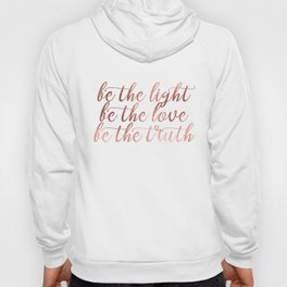 BE - Chic and elegant typography with blush rose gold motivational - inspirational quote Hoody