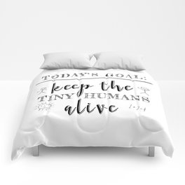 Teacher Today's Goal Keep the Tiny Humans Alive Funny Gift Comforters