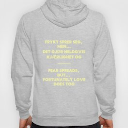 SKAM - Fear spreads, but fortunately love does too. Hoody