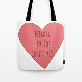 murder her for christmas Tote Bag