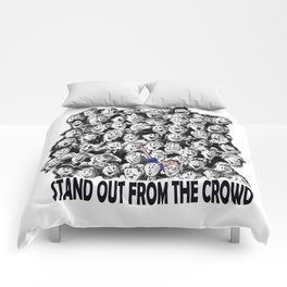 STAND OUT FROM THE CROWD #1 Comforters