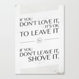 If you don't love it… A PSA for stressed creatives Canvas Print