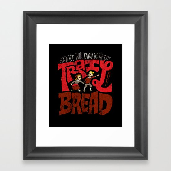 And You Will Know Us By The Trail Of Bread Framed Art Print