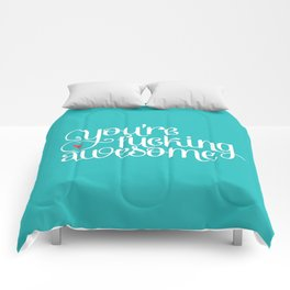 You're Fucking Awesome Comforters