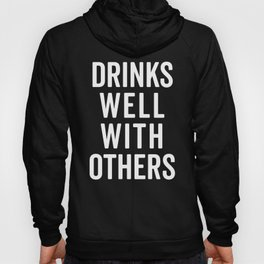 Drinks Well With Others Funny Quote Hoody