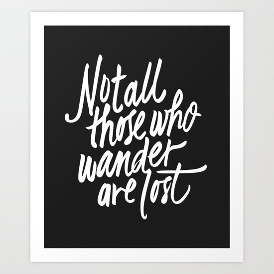 Not all those who wander Art Print