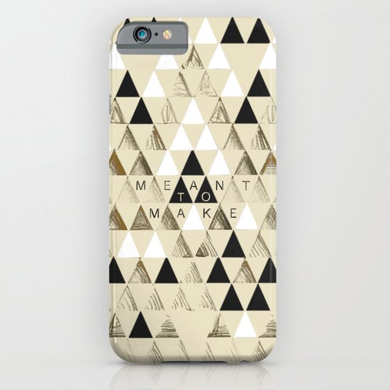 Meant to Make iPhone & iPod Case