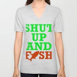 Shut Up And Fish 1 Unisex V-Neck