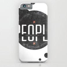 People ignore design that ignores people iPhone 6s Slim Case
