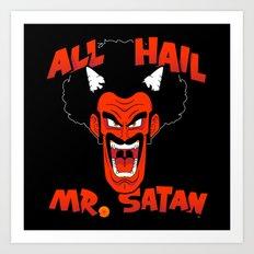 All Hail Mr. Satan Art Print