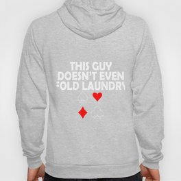 This Guy Doesn't Even Fold Laundry Hoody