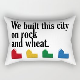We built this city on rock and wheat Rectangular Pillow