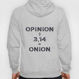 Pi day Opinon / Pi = Onion Math Joke Hoody