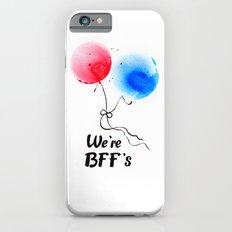 We're BFF's Slim Case iPhone 6s