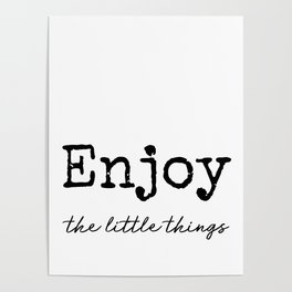 Enjoy the Little Things modern farmhouse decor Poster