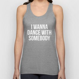 Dance With Somebody Music Quote Unisex Tank Top